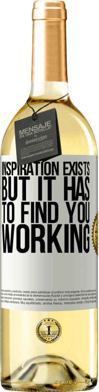 24,95 € Free Shipping | White Wine WHITE Edition Inspiration exists, but it has to find you working White Label. Customizable label Young wine Harvest 2020 Verdejo