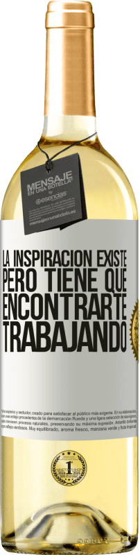 29,95 € Free Shipping   White Wine WHITE Edition Inspiration exists, but it has to find you working White Label. Customizable label Young wine Harvest 2020 Verdejo