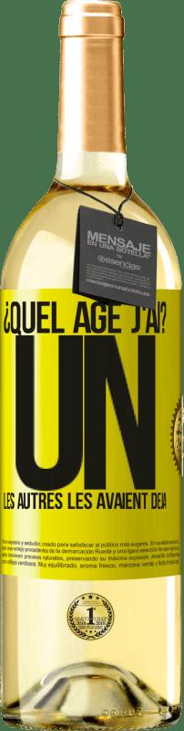 24,95 € Envoi gratuit | Vin blanc Édition WHITE ¿Quel âge j'ai? UN. Les autres les avaient déjà Étiquette Jaune. Étiquette personnalisable Vin jeune Récolte 2020 Verdejo
