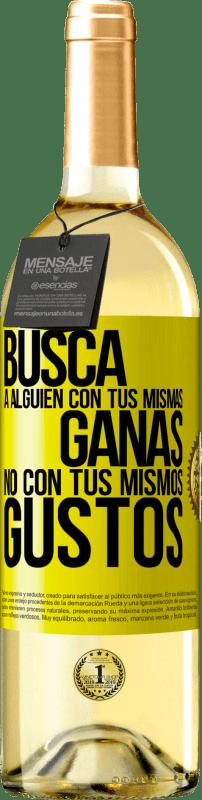 24,95 € Envío gratis   Vino Blanco Edición WHITE Busca a alguien con tus mismas ganas, no con tus mismos gustos Etiqueta Amarilla. Etiqueta personalizable Vino joven Cosecha 2020 Verdejo