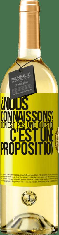 24,95 € Envoi gratuit | Vin blanc Édition WHITE ¿Nous connaissons? Ce n'est pas une question, c'est une proposition Étiquette Jaune. Étiquette personnalisable Vin jeune Récolte 2020 Verdejo