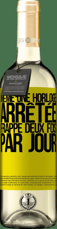 24,95 € Envoi gratuit   Vin blanc Édition WHITE Même une horloge arrêtée frappe deux fois par jour Étiquette Jaune. Étiquette personnalisable Vin jeune Récolte 2020 Verdejo