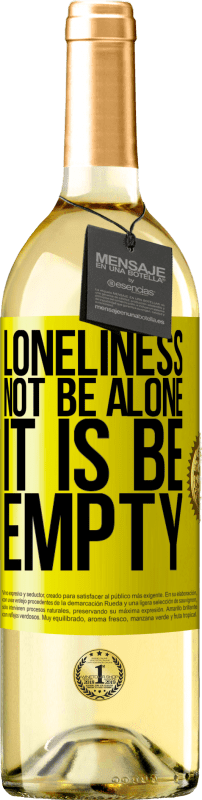 24,95 € Free Shipping | White Wine WHITE Edition Loneliness not be alone, it is be empty Yellow Label. Customizable label Young wine Harvest 2020 Verdejo