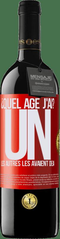 24,95 € Envoi gratuit | Vin rouge Édition RED Crianza 6 Mois ¿Quel âge j'ai? UN. Les autres les avaient déjà Étiquette Rouge. Étiquette personnalisable Vieillissement en fûts de chêne 6 Mois Récolte 2018 Tempranillo