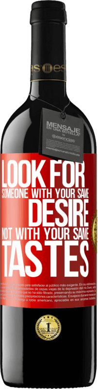24,95 € Free Shipping   Red Wine RED Edition Crianza 6 Months Look for someone with your same desire, not with your same tastes Red Label. Customizable label Aging in oak barrels 6 Months Harvest 2018 Tempranillo