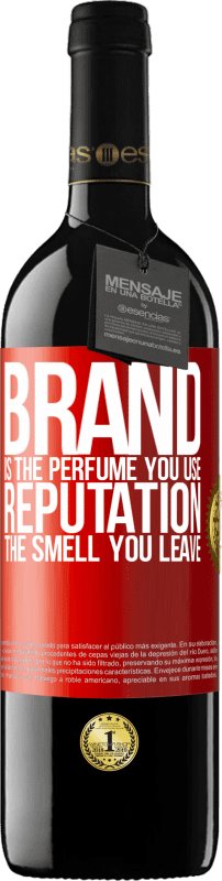 24,95 € Free Shipping | Red Wine RED Edition Crianza 6 Months Brand is the perfume you use. Reputation, the smell you leave Red Label. Customizable label Aging in oak barrels 6 Months Harvest 2018 Tempranillo