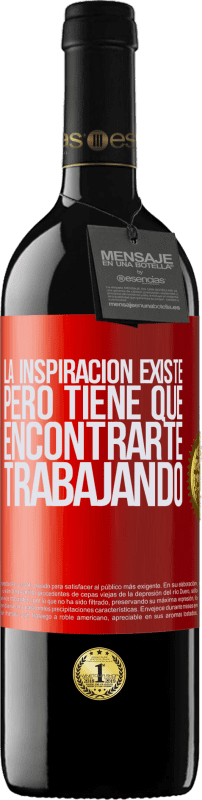 29,95 € Free Shipping   Red Wine RED Edition Crianza 6 Months Inspiration exists, but it has to find you working Red Label. Customizable label Aging in oak barrels 6 Months Harvest 2018 Tempranillo