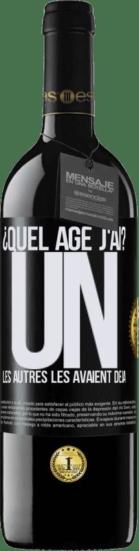 24,95 € Envoi gratuit | Vin rouge Édition RED Crianza 6 Mois ¿Quel âge j'ai? UN. Les autres les avaient déjà Étiquette Noire. Étiquette personnalisable Vieillissement en fûts de chêne 6 Mois Récolte 2018 Tempranillo
