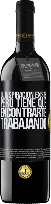 29,95 € Free Shipping   Red Wine RED Edition Crianza 6 Months Inspiration exists, but it has to find you working Black Label. Customizable label Aging in oak barrels 6 Months Harvest 2018 Tempranillo