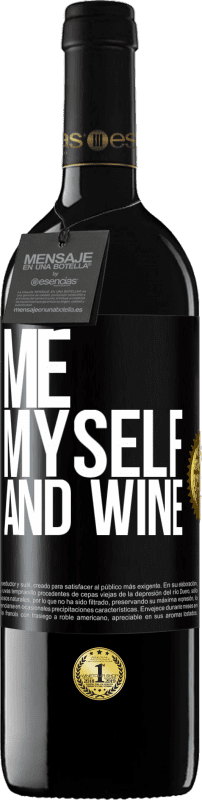 24,95 € Free Shipping | Red Wine RED Edition Crianza 6 Months Me, myself and wine Black Label. Customizable label Aging in oak barrels 6 Months Harvest 2018 Tempranillo