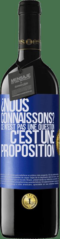 24,95 € Envoi gratuit | Vin rouge Édition RED Crianza 6 Mois ¿Nous connaissons? Ce n'est pas une question, c'est une proposition Étiquette Bleue. Étiquette personnalisable Vieillissement en fûts de chêne 6 Mois Récolte 2018 Tempranillo