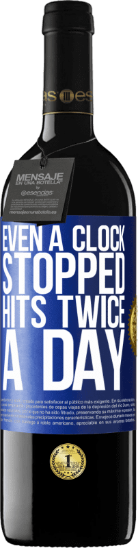 24,95 € Free Shipping | Red Wine RED Edition Crianza 6 Months Even a clock stopped hits twice a day Blue Label. Customizable label Aging in oak barrels 6 Months Harvest 2018 Tempranillo