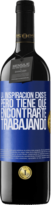 29,95 € Free Shipping   Red Wine RED Edition Crianza 6 Months Inspiration exists, but it has to find you working Blue Label. Customizable label Aging in oak barrels 6 Months Harvest 2018 Tempranillo