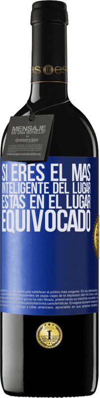 29,95 € Free Shipping | Red Wine RED Edition Crianza 6 Months If you are the smartest of the place, you are in the wrong place Blue Label. Customizable label Aging in oak barrels 6 Months Harvest 2018 Tempranillo