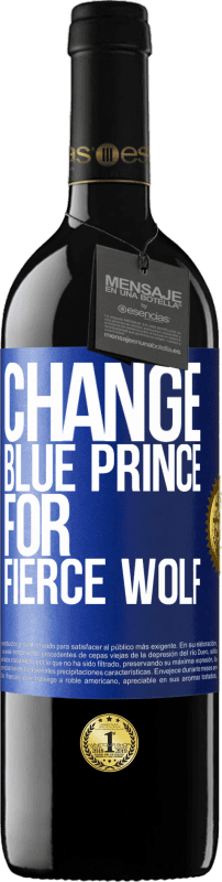 24,95 € Free Shipping | Red Wine RED Edition Crianza 6 Months Change blue prince for fierce wolf Blue Label. Customizable label Aging in oak barrels 6 Months Harvest 2018 Tempranillo