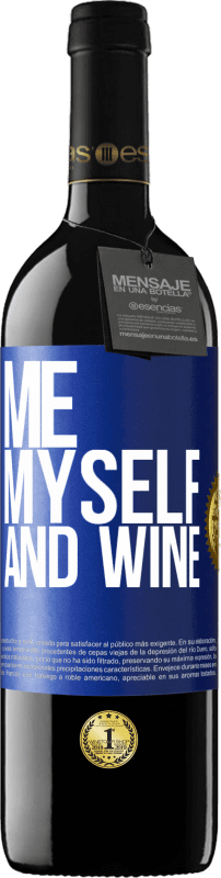 24,95 € Free Shipping | Red Wine RED Edition Crianza 6 Months Me, myself and wine Blue Label. Customizable label Aging in oak barrels 6 Months Harvest 2018 Tempranillo