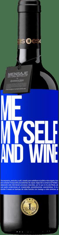 24,95 € Envoi gratuit | Vin rouge Édition RED Crianza 6 Mois Me, myself and wine Étiquette Bleue. Étiquette personnalisable Vieillissement en fûts de chêne 6 Mois Récolte 2018 Tempranillo