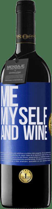 24,95 € Envío gratis   Vino Tinto Edición RED Crianza 6 Meses Me, myself and wine Etiqueta Azul. Etiqueta personalizable Crianza en barrica de roble 6 Meses Cosecha 2018 Tempranillo