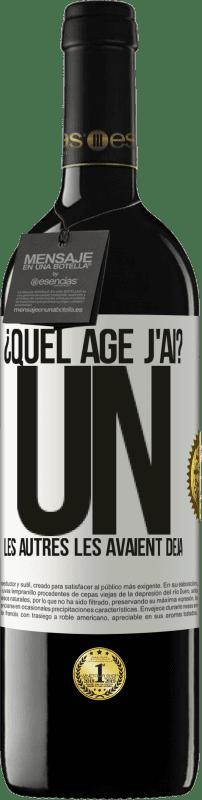 24,95 € Envoi gratuit | Vin rouge Édition RED Crianza 6 Mois ¿Quel âge j'ai? UN. Les autres les avaient déjà Étiquette Blanche. Étiquette personnalisable Vieillissement en fûts de chêne 6 Mois Récolte 2018 Tempranillo