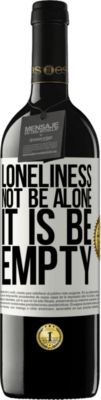 24,95 € Free Shipping | Red Wine RED Edition Crianza 6 Months Loneliness not be alone, it is be empty White Label. Customizable label Aging in oak barrels 6 Months Harvest 2018 Tempranillo