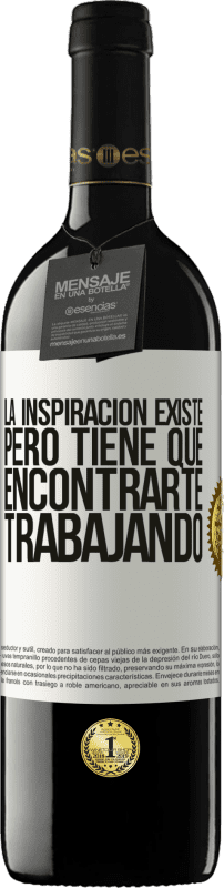 29,95 € Free Shipping   Red Wine RED Edition Crianza 6 Months Inspiration exists, but it has to find you working White Label. Customizable label Aging in oak barrels 6 Months Harvest 2018 Tempranillo