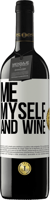 24,95 € Free Shipping | Red Wine RED Edition Crianza 6 Months Me, myself and wine White Label. Customizable label Aging in oak barrels 6 Months Harvest 2018 Tempranillo