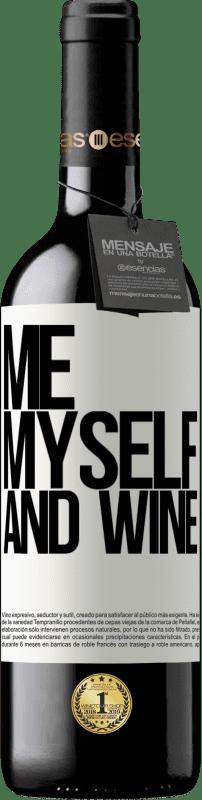 24,95 € Envoi gratuit | Vin rouge Édition RED Crianza 6 Mois Me, myself and wine Étiquette Blanche. Étiquette personnalisable Vieillissement en fûts de chêne 6 Mois Récolte 2018 Tempranillo