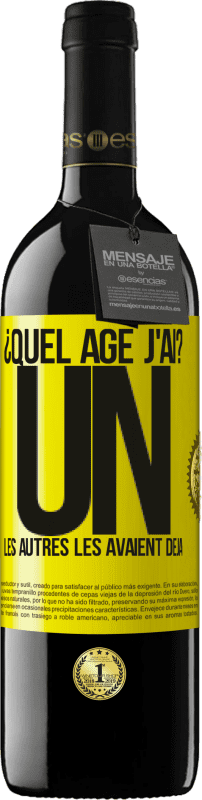 24,95 € Envoi gratuit | Vin rouge Édition RED Crianza 6 Mois ¿Quel âge j'ai? UN. Les autres les avaient déjà Étiquette Jaune. Étiquette personnalisable Vieillissement en fûts de chêne 6 Mois Récolte 2018 Tempranillo