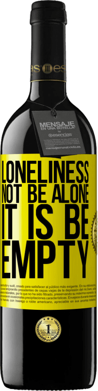 24,95 € Free Shipping | Red Wine RED Edition Crianza 6 Months Loneliness not be alone, it is be empty Yellow Label. Customizable label Aging in oak barrels 6 Months Harvest 2018 Tempranillo