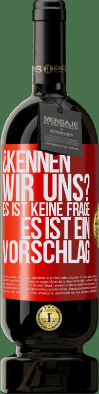 29,95 € Kostenloser Versand | Rotwein Premium Edition MBS® Reserva ¿Kennen wir uns? Es ist keine Frage, es ist ein Vorschlag Rote Markierung. Anpassbares Etikett Reserva 12 Monate Ernte 2013 Tempranillo