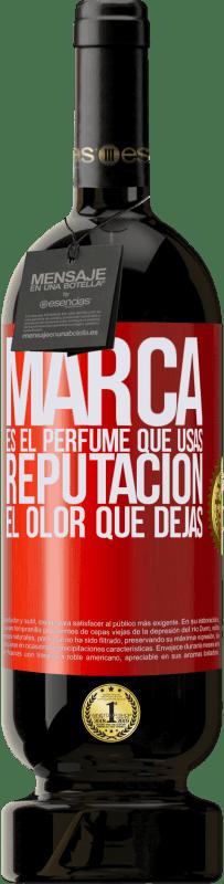 29,95 € Envío gratis | Vino Tinto Edición Premium MBS® Reserva Marca es el perfume que usas. Reputación, el olor que dejas Etiqueta Roja. Etiqueta personalizable Reserva 12 Meses Cosecha 2013 Tempranillo