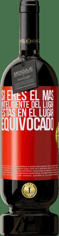29,95 € Envío gratis | Vino Tinto Edición Premium MBS® Reserva Si eres el más inteligente del lugar, estás en el lugar equivocado Etiqueta Roja. Etiqueta personalizable Reserva 12 Meses Cosecha 2013 Tempranillo