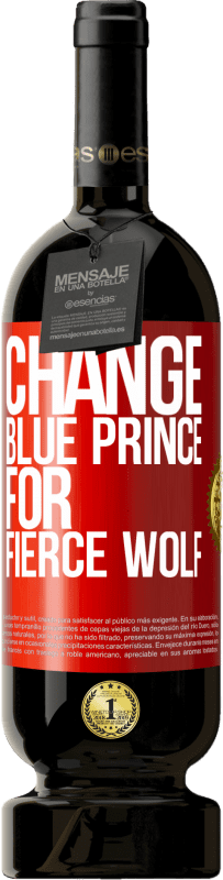 29,95 € Free Shipping | Red Wine Premium Edition MBS® Reserva Change blue prince for fierce wolf Red Label. Customizable label Reserva 12 Months Harvest 2013 Tempranillo