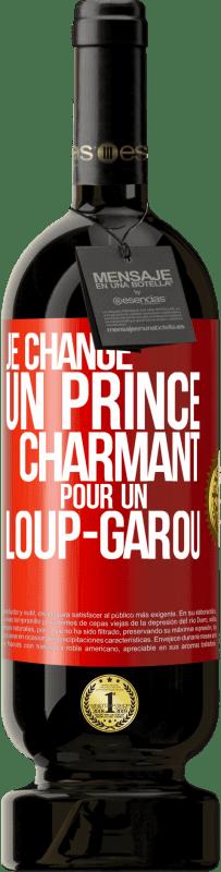 29,95 € Envoi gratuit   Vin rouge Édition Premium MBS® Reserva Changer le prince bleu pour un loup féroce Étiquette Rouge. Étiquette personnalisable Reserva 12 Mois Récolte 2013 Tempranillo