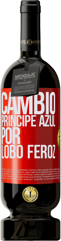29,95 € Envío gratis | Vino Tinto Edición Premium MBS® Reserva Cambio príncipe azul por lobo feroz Etiqueta Roja. Etiqueta personalizable Reserva 12 Meses Cosecha 2013 Tempranillo