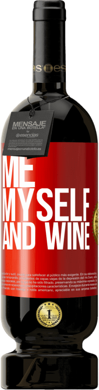 29,95 € Free Shipping | Red Wine Premium Edition MBS® Reserva Me, myself and wine Red Label. Customizable label Reserva 12 Months Harvest 2013 Tempranillo
