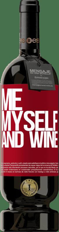 29,95 € Envoi gratuit | Vin rouge Édition Premium MBS® Reserva Me, myself and wine Étiquette Rouge. Étiquette personnalisable Reserva 12 Mois Récolte 2013 Tempranillo