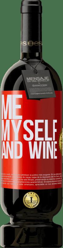 29,95 € Envío gratis   Vino Tinto Edición Premium MBS® Reserva Me, myself and wine Etiqueta Roja. Etiqueta personalizable Reserva 12 Meses Cosecha 2013 Tempranillo