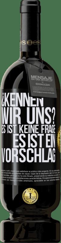 29,95 € Kostenloser Versand | Rotwein Premium Ausgabe MBS® Reserva ¿Kennen wir uns? Es ist keine Frage, es ist ein Vorschlag Schwarzes Etikett. Anpassbares Etikett Reserva 12 Monate Ernte 2013 Tempranillo