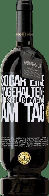 29,95 € Kostenloser Versand | Rotwein Premium Ausgabe MBS® Reserva Sogar eine angehaltene Uhr schlägt zweimal am Tag Schwarzes Etikett. Anpassbares Etikett Reserva 12 Monate Ernte 2013 Tempranillo