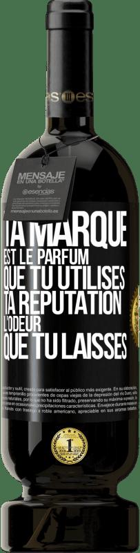 29,95 € Envoi gratuit | Vin rouge Édition Premium MBS® Reserva La marque est le parfum que vous utilisez. Réputation, l'odeur que vous laissez Étiquette Noire. Étiquette personnalisable Reserva 12 Mois Récolte 2013 Tempranillo
