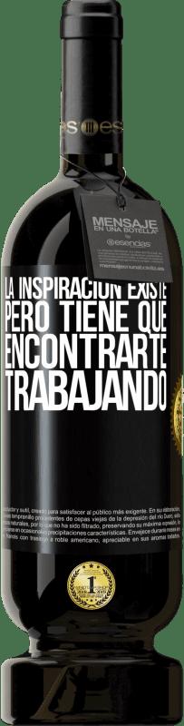 29,95 € Envío gratis | Vino Tinto Edición Premium MBS® Reserva La inspiración existe, pero tiene que encontrarte trabajando Etiqueta Negra. Etiqueta personalizable Reserva 12 Meses Cosecha 2013 Tempranillo