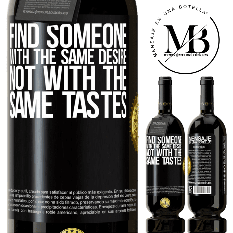 29,95 € Free Shipping   Red Wine Premium Edition MBS® Reserva Find someone with the same desire, not with the same tastes Black Label. Customizable label Reserva 12 Months Harvest 2013 Tempranillo