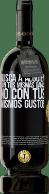 29,95 € Envío gratis   Vino Tinto Edición Premium MBS® Reserva Busca a alguien con tus mismas ganas, no con tus mismos gustos Etiqueta Negra. Etiqueta personalizable Reserva 12 Meses Cosecha 2013 Tempranillo