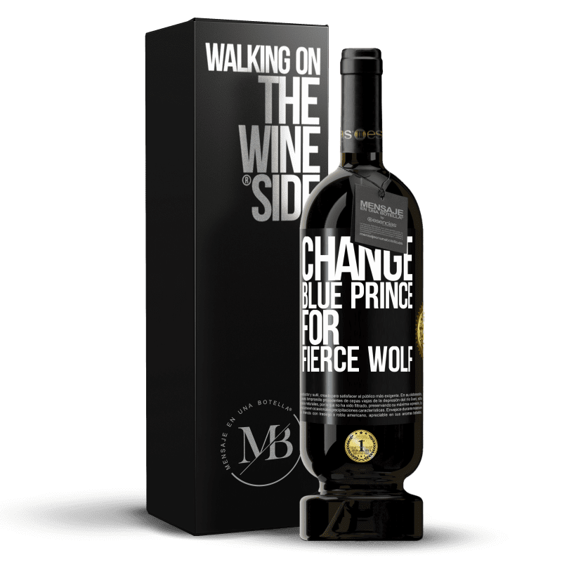29,95 € Free Shipping   Red Wine Premium Edition MBS® Reserva Change blue prince for fierce wolf Black Label. Customizable label Reserva 12 Months Harvest 2013 Tempranillo