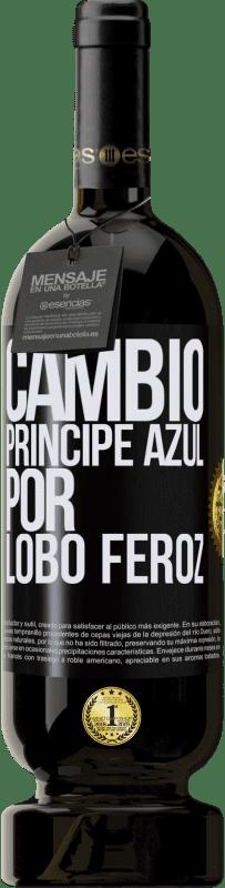 29,95 € Envío gratis | Vino Tinto Edición Premium MBS® Reserva Cambio príncipe azul por lobo feroz Etiqueta Negra. Etiqueta personalizable Reserva 12 Meses Cosecha 2013 Tempranillo