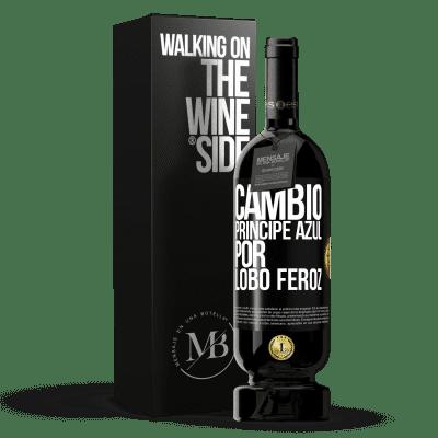 «Cambio príncipe azul por lobo feroz» Edición Premium MBS® Reserva