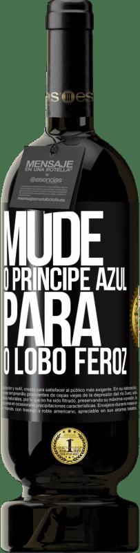 29,95 € Envio grátis   Vinho tinto Edição Premium MBS® Reserva Mude o príncipe azul para o lobo feroz Etiqueta Preta. Etiqueta personalizável Reserva 12 Meses Colheita 2013 Tempranillo