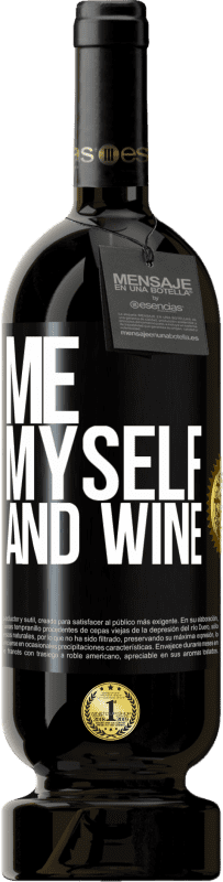 29,95 € Free Shipping | Red Wine Premium Edition MBS® Reserva Me, myself and wine Black Label. Customizable label Reserva 12 Months Harvest 2013 Tempranillo