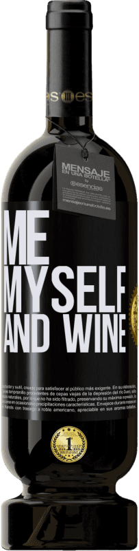 29,95 € Envío gratis   Vino Tinto Edición Premium MBS® Reserva Me, myself and wine Etiqueta Negra. Etiqueta personalizable Reserva 12 Meses Cosecha 2013 Tempranillo